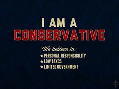 I am a conservative.