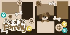 Pet themed SVG cutting files. (http://www.ppbndesigns.com/one-of-the-family-dog-scrapbook-page-kit-cut/)