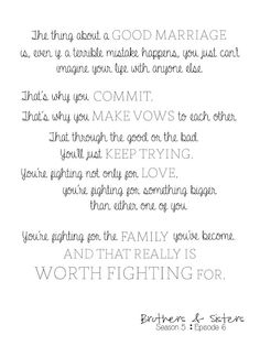 "Quote from tv series ""Brothers & Sisters"" : Marriage is worth fighting for"