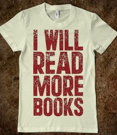I Will Read More Books T-shirt