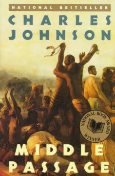 "1990 - Middle Passage by Charles Johnson - A stowaway aboard the slave ship ""Republic"" during its journey from the Americas to West Africa in 1830, freed slave Rutherford Calhoun is intent on escaping his debts and an unwanted marriage."