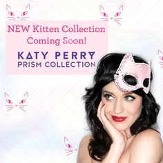 The Kitten collection is coming soon! How excited are you for the newest #KatyPerryPRISMCollection line?