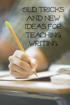 Old tricks and new ideas for teaching writing
