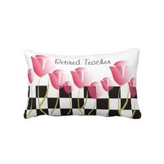 Retired Teacher Tulip Pillow  http://www.zazzle.com/retired_teacher_tulip_pillow-189874298620988549?rf=238282136580680600*