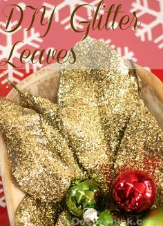 Easy Glitter Leaves from @Decorchick.com #Christmas #crafts