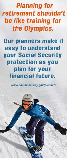 Planning for retirement shouldn't be like training for the Olympics.   Our planners make it easy to understand your Social Security protection as you plan for your financial future.