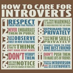 How to Care for Introverts. Understanding different employees' personality types is an important factor in communication and engagement.