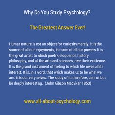Why do you study psychology? The greatest answer ever!  If you like psychology, you'll love www.all-about-psychology.com #psychology