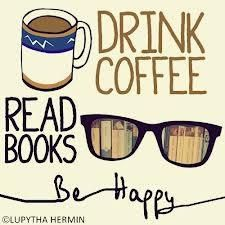 drink coffee. read books. be happy