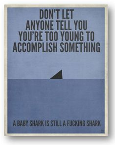 Damn straight babi shark, baby shark, shark baby, dream come true, funni, shark quotes, poster, youth quotes, true stories