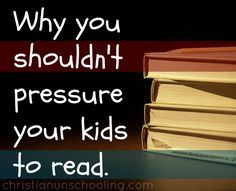 Don't Pressure Your Kids To Read So Young