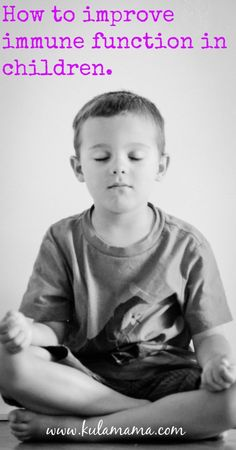 how to improve immune function in children by www.kulamama.com