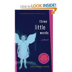 Every person who is remotely considering becoming a foster parent or adoptive parent should read this book.   I couldn't put it down and actually found myself holding my breath during some chapters.   Three Little Words: A Memoir