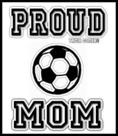 Soccer Mom and love it ~ proud of my soccer kids and grandkids!