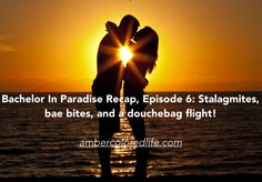 An Amber-Colored Life: Bachelor In Paradise Recap, Episode 6: Stalagmites, bae bites, and a douchebag flight!