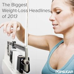 The Biggest Weight-Loss News of 2013