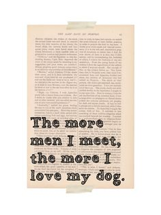 anti-valentine's day dictionary art quote - the More Men I Meet, the More I Love my Dog - vintage book page print