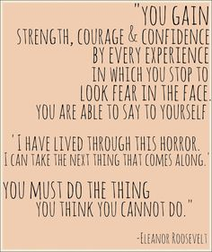 You must do the thing you think you cannot do. Believe in your courage. You are powerful. #recovery #addiction #quote
