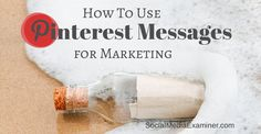 Use Pinterest messages for marketing