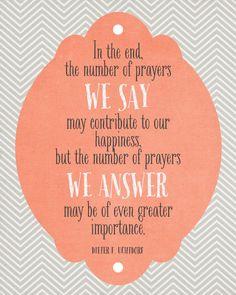 Sunday Encouragement: The Prayers We Answer  -Dieter F. Uchtdorf quote