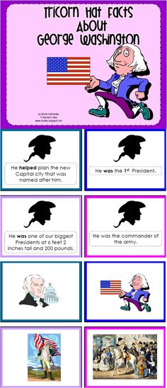 A Teacher's Idea: This is a fun-filled and great activity for your kids for Presidents Day. As a literacy center resource it brings the facts in simple language that your kids can understand. Comprehension of the content is aided by colorful picture cards that kids are sure to remember. This resource contains:    24 fact cards with pictures to match  1 Match Mat  Blank fact cards and picture cards to make your own  A writing activity  Two coloring sheets  A Tricorn hat...