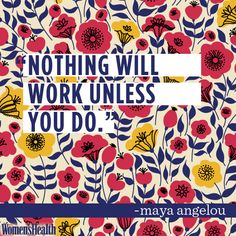 10 Maya Angelou Quotes That'll Make You Love Life and Get Sh*t Done   Women's Health Magazine