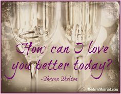 How can I love you better today? Click the pin for marriage tips and advice to live the life you love with the love of your life.  #relationships #love #romance #quotes