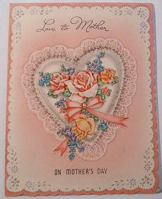Love to mother on Mother's Day. #hearts #vintage #Mothers_Days #cards