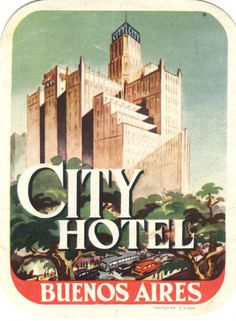 Argentina on pinterest vintage travel posters travel for Art deco hotel buenos aires