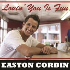 Easton Corbin :)))