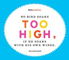 """No bird soars too high, if he soars with his own wings."" —William Blake #quotes"