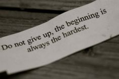 Do not give up, the beginning is always the hardest. #Inspirational #Quote
