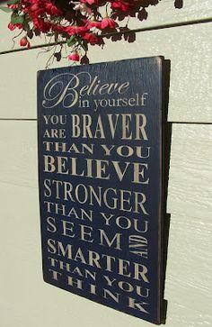 Believe in yourself....