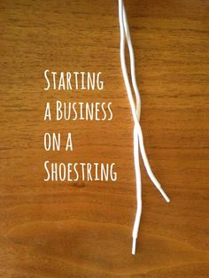 How to start a business on a shoestring