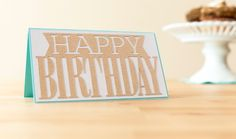 Anna Griffin Soiree Lettering Happy Birthday Card. Make It Now in Cricut Design Space.