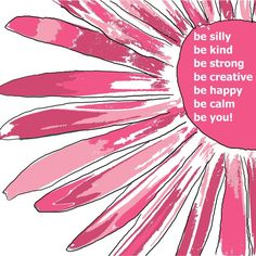 Inspirational Positivity Motivational Encouraging Words Affirmations Pink Flower Be you - 8 x 8 print