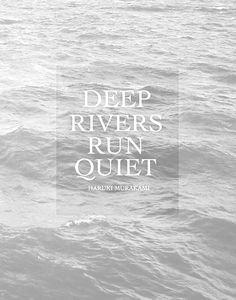 haruki murakami, life, deep rivers run, deep thought quotes, infj, wisdom, sea, inspir, word