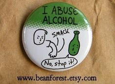 alcohol abuse by beanforest on Etsy, $1.50, i need this in my life