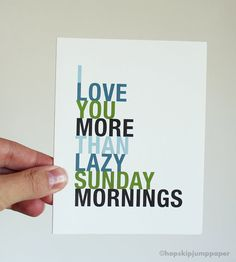 more than lazy sunday mornings