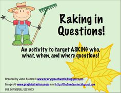 Crazy Speech World: Raking in Questions! An activity to target ASKING who, what, and where questions. Pinned by SOS Inc. Resources @sostherapy.