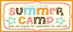 "Summer ""day camp"" ideas. Cute themes and activities."