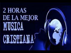 2 Horas de Musica Cristiana - El Mejor Mix de Alabanza y Adoración