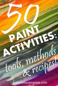 50 Paint Activities: Tools, Methods & Recipes. What's your fave tool to paint with?