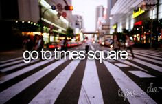 Go to time square