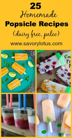 25 Homemade Popsicle Recipes (dairy free and paleo) - savorylotus.com #popsicles #dairyfree #paleo #food #recipes