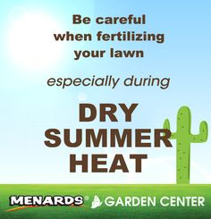 Grass often goes dormant in dry summer heat and applying fertilizer can do more harm than good. Make sure your fertilizer is formulated for this season! Read more about fertilizing your lawn http://www.menards.com/main/c-12592.htm?utm_source=pinterest&utm_medium=social&utm_content=perfect_lawn&utm_campaign=gardencenter