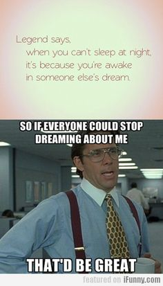Legend Says, When You Can't Sleep At Night...