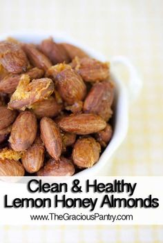 Clean Eating Roasted Lemon & Honey Almonds