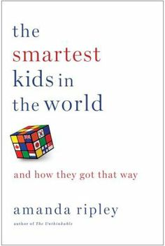 The Smartest Kids in the World: And How They Got That Way.   Click on the book cover to request this title at the Bill or Gales Ferry Libraries. 8/13