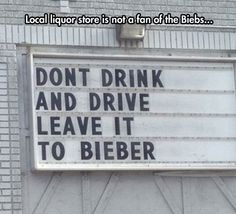Hilarious Pictures of the day, 71 images. Don't Drink And Drive. Leave It To Bieber